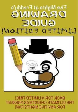 Five Nights at Freddy's Drawing Guide - Limited Edition :  A
