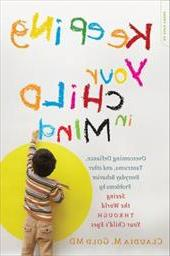 Keeping Your Child in Mind: Overcoming Defiance, Tantrums, a
